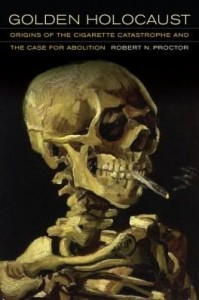 Baixar Golden Holocaust: Origins of the Cigarette Catastrophe and the Case for Abolition pdf, epub, eBook