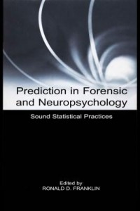 Baixar Prediction in Forensic and Neuropsychology: Sound Statistical Practices pdf, epub, eBook