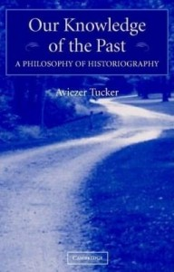 Baixar Our Knowledge of the Past: A Philosophy of Historiography pdf, epub, eBook