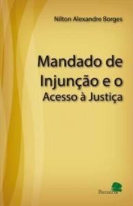 Baixar Mandado de injunção e o acesso à justiça pdf, epub, eBook