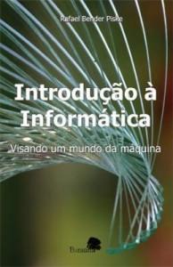 Baixar Introdução à Informática – Visando um mundo da máquina pdf, epub, eBook
