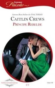 Baixar Príncipe Rebelde – Harlequin Paixão Ed. 348 pdf, epub, ebook