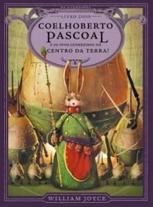 Baixar Coelhoberto Pascoal e os ovos guerreiros no centro da Terra! pdf, epub, eBook