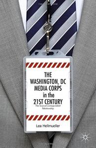 Baixar Washington, dc media corps in the 21st ce, the pdf, epub, eBook
