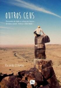 Baixar Outros Céus – Deixando de Lado A Rotina Em Busca de Diversidade, Beleza e Liberdade pdf, epub, ebook