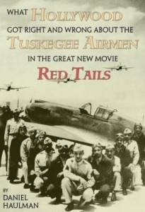 Baixar What Hollywood Got Right and Wrong about the Tuskegee Airmen in the Great New Movie, Red Tails pdf, epub, eBook