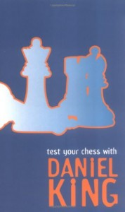 Baixar Test your chess with daniel king pdf, epub, eBook