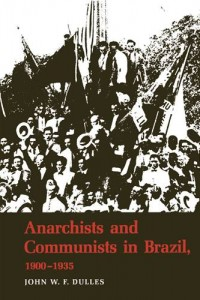 Baixar Anarchists and communists in brazil, 1900-1935 pdf, epub, eBook