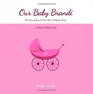 Baixar Our baby brandi, the story of brandis first year pdf, epub, eBook
