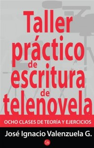Baixar Taller practico de escritura de telenovela. ocho pdf, epub, ebook