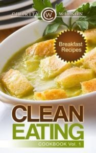 Baixar Clean eating cookbook vol. 1: breakfast recipes pdf, epub, eBook
