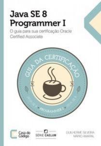 Baixar Java se 8 programmer i: o guia para sua pdf, epub, ebook