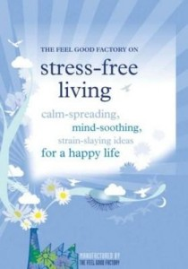 Baixar Stress-Free Living: Calm-Giving, Mind-Soothing, Strain-Slaying Ideas for a Happy Life pdf, epub, eBook