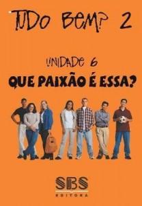 Baixar Tudo bem? 2 – Que Paixão é essa? – Português para a nova geração – Unidade 6 pdf, epub, ebook