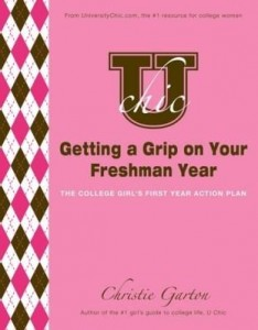 Baixar U Chic's Getting a Grip on Your Freshman Year: The College Girl's First Year Action Plan pdf, epub, eBook