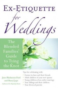 Baixar Ex-Etiquette for Weddings: The Blended Families' Guide to Tying the Knot pdf, epub, eBook