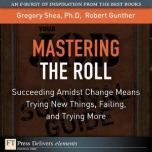 Baixar Mastering the Roll: Succeeding Amidst Change Means Trying New Things, Failing, and Trying More pdf, epub, ebook