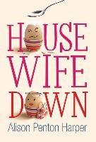 Baixar Housewife Down pdf, epub, eBook