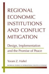 Baixar Regional Economic Institutions and Conflict Mitigation: Design, Implementation, and the Promise of P pdf, epub, eBook