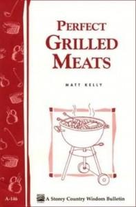 Baixar Perfect Grilled Meats: Storey's Country Wisdom Bulletin A-146 pdf, epub, eBook