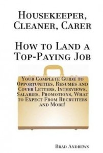 Baixar Housekeeper, Cleaner, Carer – How to Land a Top-Paying Job: Your Complete Guide to Opportunities, Re pdf, epub, ebook