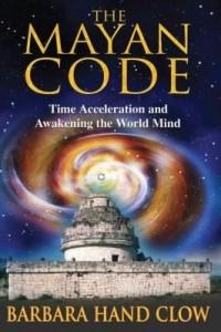 Baixar The Mayan Code: Time Acceleration and Awakening the World Mind pdf, epub, ebook