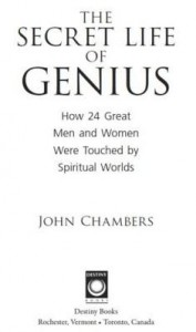 Baixar The Secret Life of Genius: How 24 Great Men and Women Were Touched by Spiritual Worlds pdf, epub, ebook