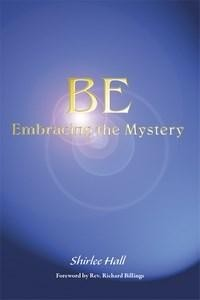Baixar Be: Embracing the Mystery pdf, epub, eBook