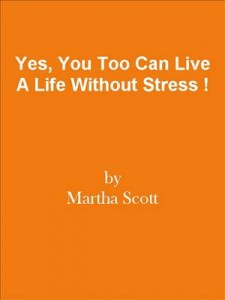 Baixar Yes, you too can live a life without stress ! pdf, epub, eBook