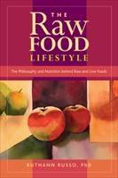 Baixar The Raw Food Lifestyle: The Philosophy and Nutrition Behind Raw and Live Foods pdf, epub, ebook