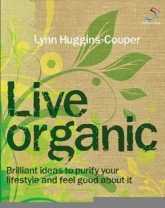 Baixar Live Organic: Brilliant Ideas to Purify Your Lifestyle and Feel Good about It pdf, epub, eBook