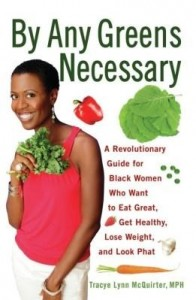 Baixar By Any Greens Necessary: A Revolutionary Guide for Black Women Who Want to Eat Great, Get Healthy, L pdf, epub, eBook