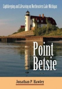 Baixar Point Betsie: Lightkeeping and Lifesaving on Northeastern Lake Michigan pdf, epub, eBook