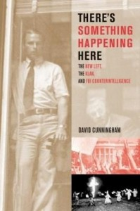 Baixar There's Something Happening Here: The New Left, the Klan, and FBI Counterintelligence pdf, epub, eBook