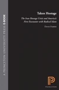 Baixar Taken Hostage: The Iran Hostage Crisis And America's First Encounter With Radical Islam pdf, epub, eBook