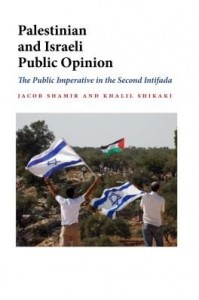 Baixar Palestinian and Israeli Public Opinion: The Public Imperative of the Second Intifada pdf, epub, eBook