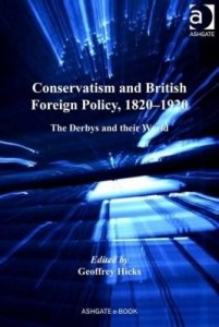 Baixar Conservatism and British Foreign Policy, 1820-1920: The Derbys and their World pdf, epub, ebook