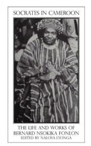 Baixar Socrates in Cameroon. The Life and Works of Bernard Nsokika Fonlon pdf, epub, ebook