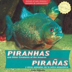 Baixar Piranhas and Other Creatures of the Amazon / Piraas y Otros Animales de La Selva Amaznica pdf, epub, eBook