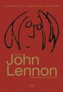 Baixar Como John Lennon pode salvar sua vida pdf, epub, ebook