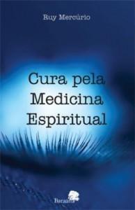 Baixar Cura pela Medicina Espiritual pdf, epub, eBook