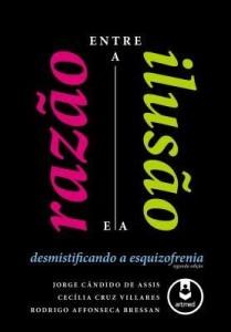 Baixar Entre a Razão e a Ilusão: Desmistificando a Esquizofrenia pdf, epub, eBook