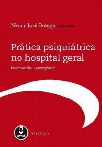 Baixar Prática Psquiátrica No Hospital Geral – Interconsulta E Emergência pdf, epub, eBook