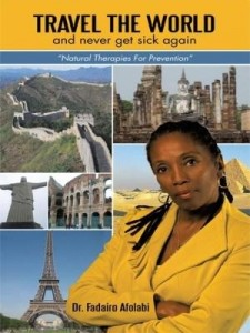 """Baixar Travel The World And Never Get Sick Again: """"Natural Therapies For Prevention"""" pdf, epub, eBook"""