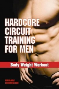 Baixar Hardcore Circuit Training for Men: Body Weight Workout pdf, epub, ebook