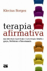 Baixar Terapia Afirmativa – Uma Introdução À Psicologia e À Psicoterapia Dirigida a Gays, Lésbicas e … pdf, epub, eBook