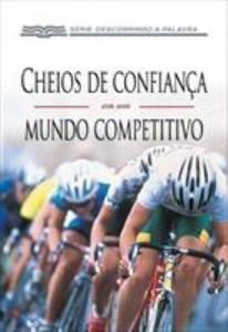 Baixar Cheios de Confiança em um Mundo Competitivo pdf, epub, eBook