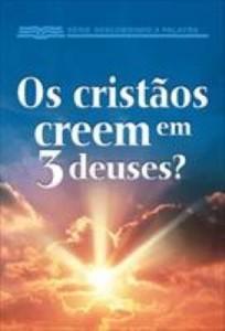 Baixar Os Cristãos Creem em Três Deuses? pdf, epub, eBook