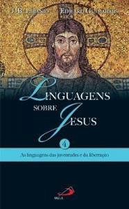 Baixar Linguagens sobre Jesus: As linguagens das juventudes e da libertação – Vol. 4 pdf, epub, ebook