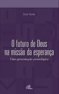 Baixar Futuro de Deus na missão da esperança (O) – Uma aproximação escatológica pdf, epub, eBook